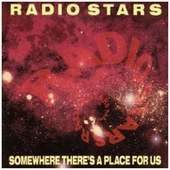 Radio Stars - Somewhere (Theres a Place for Us)