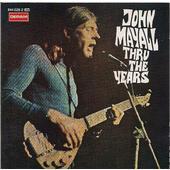 John Mayall - Thru The Years (Reedice 1991)