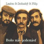 Milan Lasica, Július Satinský, Jaroslav Filip - Bolo Nás Jedenásť (Reedice 2017)