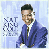Nat King Cole - Ultimate Collection
