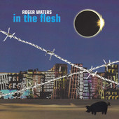 Roger Waters - In The Flesh (2000)