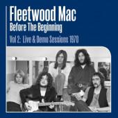Fleetwood Mac - Before The Beginning Vol 2: Live & Demo Sessions 1970 (3LP, 2020) - Vinyl