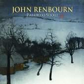 John Renbourn - Palermo Snow (2011)