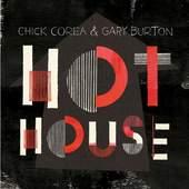 Chick Corea & Gary Burton - Hot House (2012)