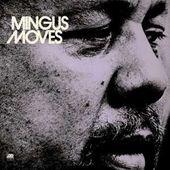 Charles Mingus - Mingus Moves/Reedice 2014