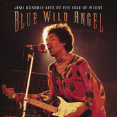 Jimi Hendrix - Blue Wild Angel: Live At The Isle Of Wight (Reedice 2015)