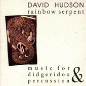 David Hudson - Rainbow Serpent - Music For Didgeridoo & Percussion (Edice 1998)