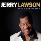 Jerry Lawson - Just A Mortal Man (2015)