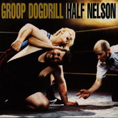 Groop Dogdrill - Half Nelson (1998)