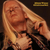 Johnny Winter - Still Alive And Well (Edice 2004)