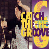 Various Artists - Catch the Groove-Dance Remixes (1992)