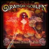 Orange Goblin - Healing Through Fire (2016)