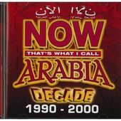 Various Artists - Now Arabia:Decade 1990-2000
