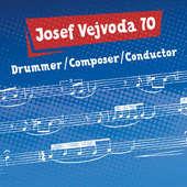 Josef Vejvoda - Josef Vejvoda 70/Drummer, Composer, Conductor/2CD (2015)