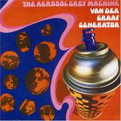 Van Der Graaf Generator - Aerosol Grey Machine (Edice 2005)