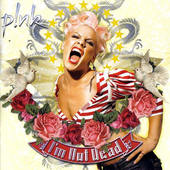 Pink - I'm Not Dead (Special Edition)