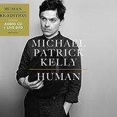 Michael Patrick Kelly - Human/CD+DVD (2015)