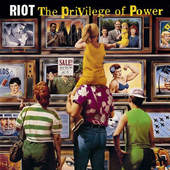 Riot - Privilege Of Power (Reedice 2015)