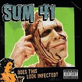 Sum 41 - Does This Look Infected? (2002)