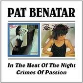 Pat Benatar - In The Heat Of The Night/ Crimes Of Passion