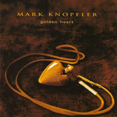 Mark Knopfler - Golden Heart (Edice 2001)