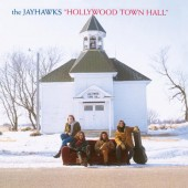 Jayhawks - Hollywood Town Hall (Edice 1995)