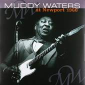 Muddy Waters - At Newport 1960 - 180 gr. Vinyl