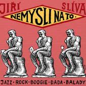 Jiří Slíva - Nemysli Na To (2016)