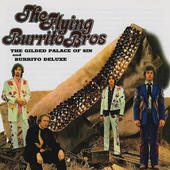Flying Burrito Brothers - Gilded Palace Of Sin / Burrito Deluxe