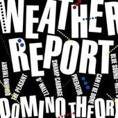 Weather Report - Domino Theory (Reedice 2015)