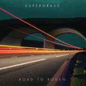 Supergrass - Road To Rouen (Reedice 2018)