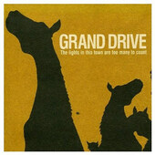 Grand Drive - Lights In This Town Are Too Many To Count (2004)