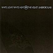 Velvet Underground - White Light/White Heat - 180 gr. Vinyl
