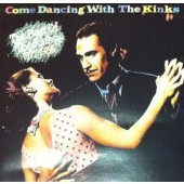 Kinks - Come Dancing With The Kinks / The Best Of The Kinks 1977-1986 (Edice 2000)