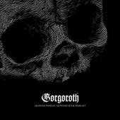 Gorgoroth - Quantos Possunt Ad Satanitatem Trahunt (Edice 2015)