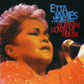 Etta James & The Roots Band - Burnin' Down The House (2002)