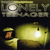 Residents - Lonely Teenager (2011)