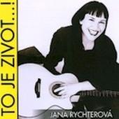 Jana Rychterová - To je život ...!
