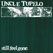 Uncle Tupelo - Still Feel Gone (Edice 2021) - 180 gr. Vinyl