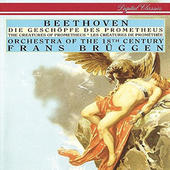 Ludwig Van Beethoven / Frans Brüggen - Die Geschöpfe Des Prometheus (Remastered 2016)
