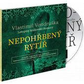 Vlastimil Vondruška - Nepohřbený rytíř: Letopisy královské komory /MP3