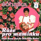 Šohajka - Růže Pro Maminku (2001)