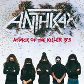 Anthrax - Attack Of The Killer Bs