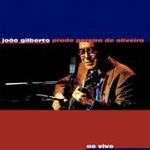 Joao Gilberto - Joao Gilberto Prado Pereira De Oliveira (Reedice 2016)