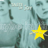 Taste Of Joy - Maybe In Time (CDS)