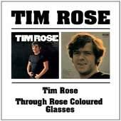 Tim Rose - Tim Rose / Through Rose Coloured Glasses