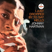 Johnny Hartman - I Just Dropped By To Say Hello (Edice 2015) - 180 gr. Vinyl