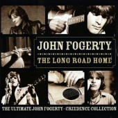 John Fogerty - Long Road Home - Ultimate John Fogerty, Creedence Collection (Edice 2006)