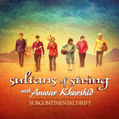 Sultans Of String - Subcontinental Drift (2016)