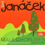 Leoš Janáček - Male Choruses/Mužské sbory